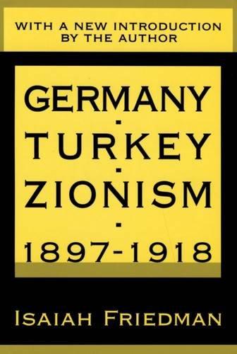 9780765804075: Germany, Turkey, and Zionism 1897-1918