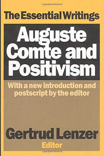 9780765804129: Auguste Comte and Positivism: The Essential Writings (History of Ideas Series)