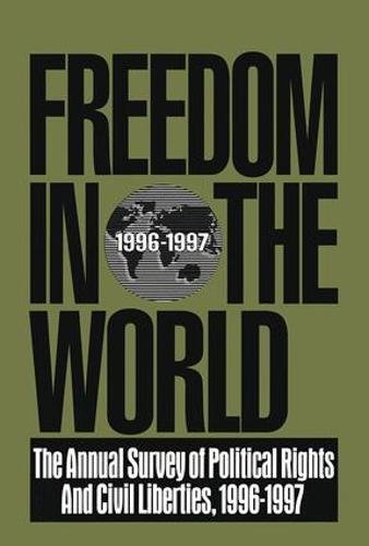 Freedom in the World : The Annual Survey of Political Rights and Civil Liberties, 1996-1997: ...