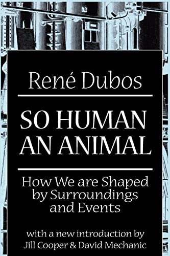 9780765804297: So Human an Animal: How We are Shaped by Surroundings and Events