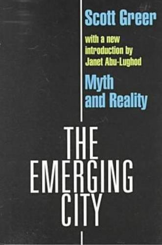 9780765804327: The Emerging City: Myth and Reality