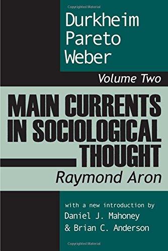 9780765804365: Main Currents in Sociological Thought: Durkheim, Pareto, Weber