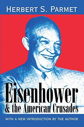 9780765804372: Eisenhower and the American Crusades (American Presidents Series)