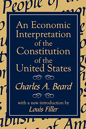 9780765804570: An Economic Interpretation of the Constitution of the United States