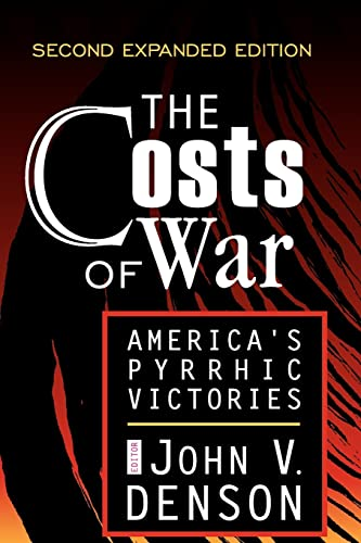 9780765804877: The Costs of War: America's Pyrrhic Victories
