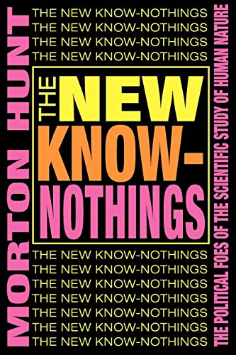 9780765804976: The New Know-Nothings: The Political Foes of the Scientific Study of Human Nature