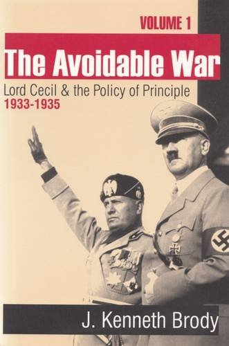 9780765804983: The Avoidable War: Volume 1, Lord Cecil and the Policy of Principle, 1932-35