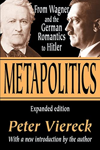 9780765805102: Metapolitics: From Wagner and the German Romantics to Hitler