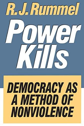 Power Kills: Democracy as a Method of: Rummel, R. J.