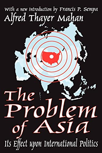 The Problem of Asia: Its Effect upon International Politics: Alfred Thayer Mahan