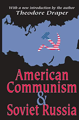 9780765805317: American Communism and Soviet Russia