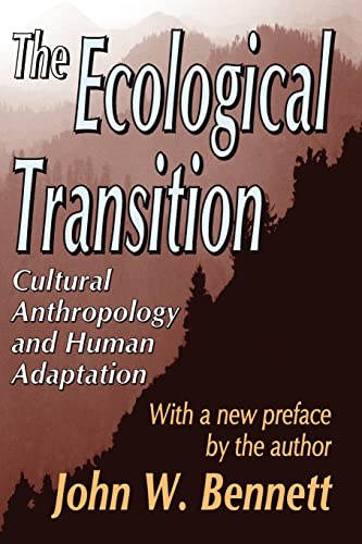 9780765805348: The Ecological Transition: Cultural Anthropology and Human Adaptation