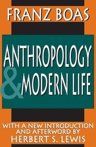 Anthropology and Modern Life (Classics in Anthropology: Franz Boas