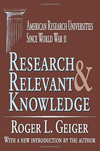 9780765805690: Research and Relevant Knowledge: American Research Universities Since World War II (Transaction Series in Higher Education)