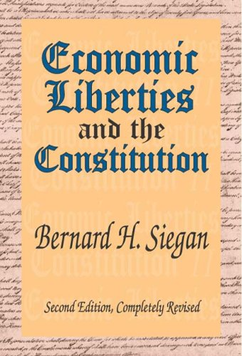 9780765805720: Economic Liberties And the Constitution: Second Edition, Completely Revised