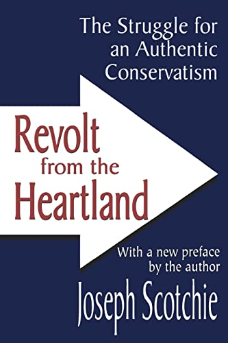 9780765805843: Revolt from the Heartland: The Struggle for an Authentic Conservatism