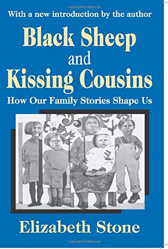 9780765805881: Black Sheep and Kissing Cousins: How Our Family Stories Shape Us