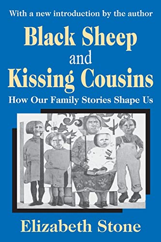 Black Sheep and Kissing Cousins: How Our: Stone, Elizabeth