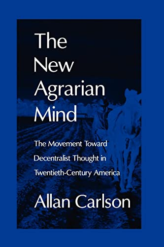 9780765805904: The New Agrarian Mind: The Movement Toward Decentralist Thought in Twentieth-Century America