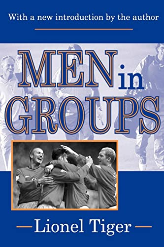 Men in Groups (0765805987) by Lionel Tiger