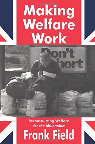 9780765806260: Making Welfare Work: Reconstructing Welfare for the Millennium