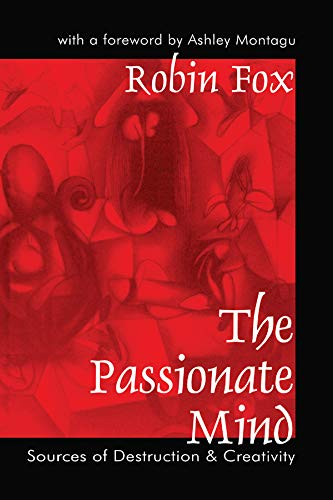 9780765806321: The Passionate Mind: Sources of Destruction and Creativity