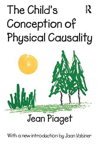 The Child's Conception of Physical Causality: Jean Piaget; Jean