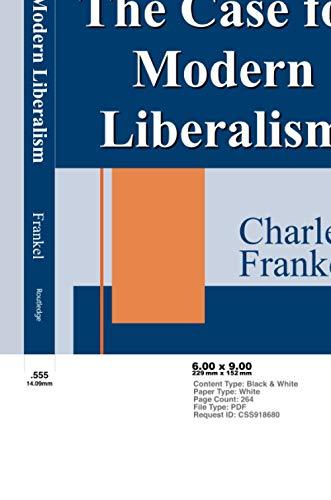 CASE FOR MODERN LIBRALISM: FRANKEL, CHARLES