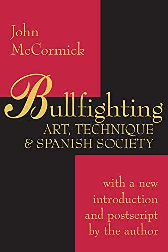 Bullfighting: Art, Technique and Spanish Society (Paperback): John McCormick