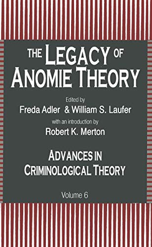 9780765806628: The Legacy of Anomie Theory: Advances in Criminological Theory: 6