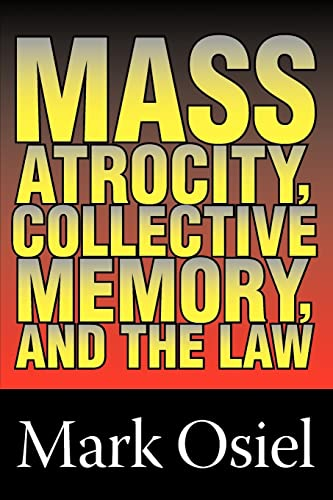 9780765806635: Mass Atrocity, Collective Memory, and the Law