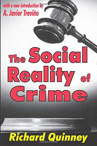 9780765806789: The Social Reality of Crime (Law and Society Series)