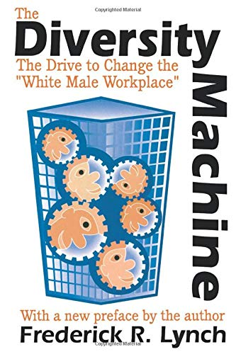 9780765807311: The Diversity Machine: The Drive to Change the