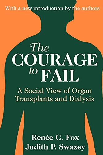 9780765807410: The Courage to Fail: A Social View of Organ Transplants and Dialysis