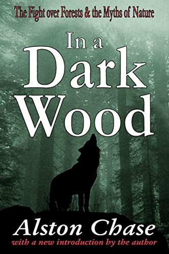 9780765807526: In a Dark Wood: The Fight Over Forests and the Myths of Nature