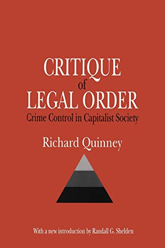 9780765807977: Critique of the Legal Order: Crime Control in Capitalist Society (Law and Society)