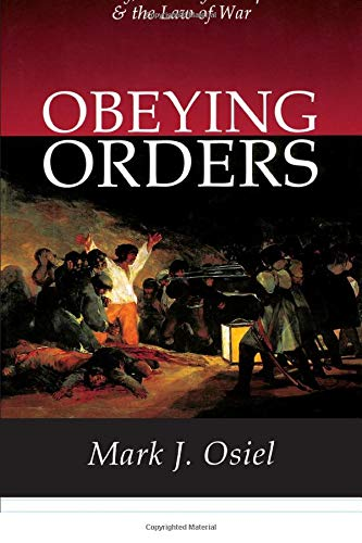 9780765807984: Obeying Orders: Atrocity, Military Discipline and the Law of War