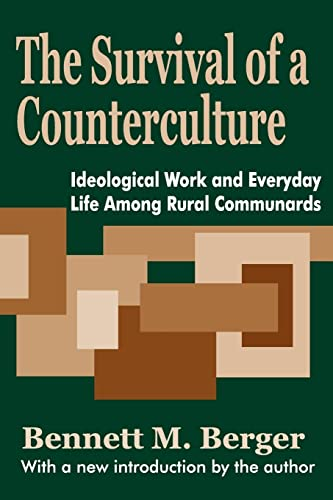 9780765808059: The Survival of a Counterculture: Ideological Work and Everyday Life among Rural Communards