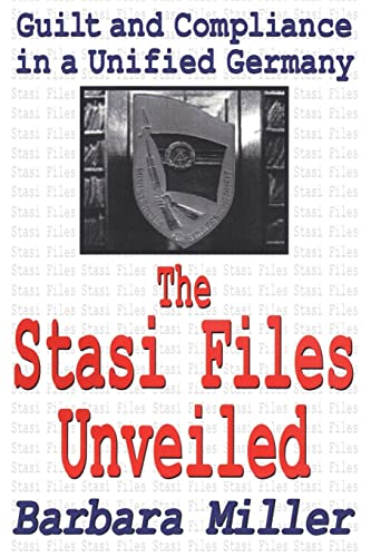 9780765808110: The Stasi Files Unveiled: Guilt and Compliance in a Unified Germany (Memory and Narrative)