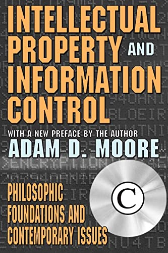9780765808325: Intellectual Property and Information Control: Philosophic Foundations and Contemporary Issues