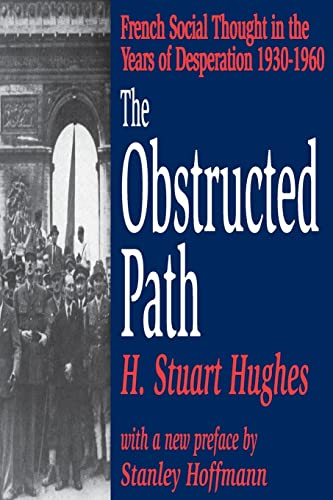 9780765808509: The Obstructed Path: French Social Thought in the Years of Desperation 1930-1960