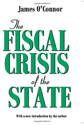The Fiscal Crisis of the State (0765808609) by James O'Connor