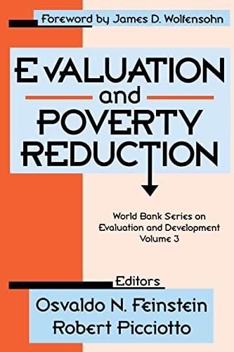 Evaluation and Poverty Reduction (World Bank Series: Editor-Osvaldo Feinstein; Editor-Robert