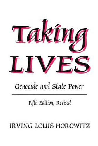 9780765808806: Taking Lives: Genocide and State Power
