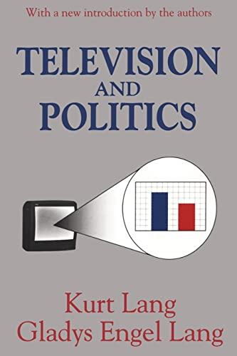 9780765808899: Television and Politics (Classics in Communication and Mass Culture Series)