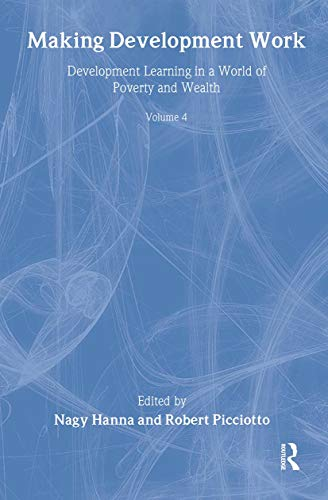 Making Development Work: Development Learning in a World of Poverty and Wealth