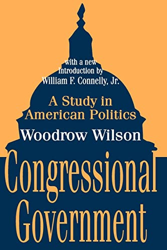 9780765809285: Congressional Government: A Study in American Politics (Library of Liberal Thought)