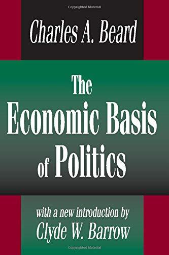 9780765809322: The Economic Basis of Politics