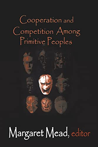 9780765809353: Cooperation and Competition Among Primitive Peoples