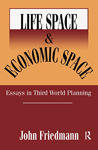 9780765809421: Life Space and Economic Space: Third World Planning in Perspective